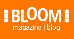 Bloom magazine and blog