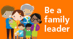 Be a family leader